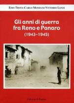 Gli anni di guerra fra Reno e Panaro (1943-1945)