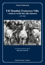 F.B MONDIAL, FRANCESCO VILLA e tutta la verità fino alla chiusura 1957-1980