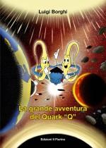 """La grande avventura del Quark """"Q"""""""