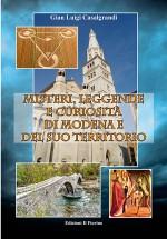 Misteri, leggende e curiosità di Modena e del suo territorio