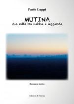 MUTINA - Una città tra nebbie e leggenda