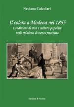Il colera a Modena nel 1855 - Condizioni di vita e cultura popolare nella Modena di metà Ottocento
