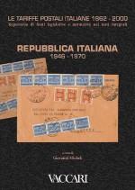 LE TARIFFE POSTALI ITALIANE 1862-2000 - vol.4 - tomo I