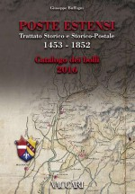 POSTE ESTENSI Trattato Storico e Storico-Postale 1453-1852
