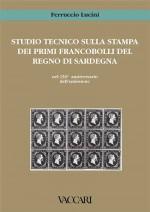 STUDIO TECNICO SULLA STAMPA DEI PRIMI FRANCOBOLLI DEL REGNO DI SARDEGNA