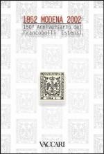 MODENA 1852-2002. 150° ANNIVERSARIO DEI FRANCOBOLLI ESTENSI