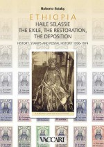 ETHIOPIA - HAILE SELASSIE. THE EXILE, THE RESTORATION, THE DEPOSITION. 1936-1974