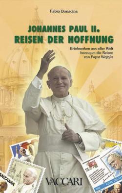 JOHANNES PAUL II. REISEN DER HOFFNUNG