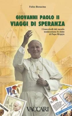 GIOVANNI PAOLO II. VIAGGI DI SPERANZA