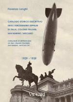 CATALOGO STORICO DESCRITTIVO DEGLI AEROGRAMMI ZEPPELIN DI ITALIA COLONIE ITALIANE SAN MARINO - VATICANO - 1929-1939