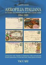 """AEROFILIA ITALIANA 1884-1920 Dai Pionieri dell'aviazione agli """"Assi"""" della Grande Guerra"""