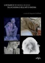 Il restauro di tre modelli di gesso dell'Accademia di belle arti di Ravenna