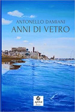 Anni di vetro - Appunti di un viaggio d'amore e disamore (1981 - 2018)