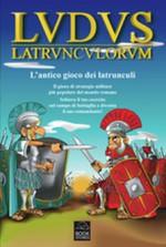 Ludus latrunculorum. L'antico gioco dei latrunculi
