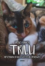 Trilli: Riflessioni di una gatta in degenza