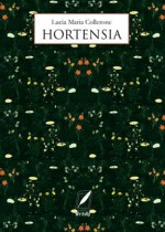Hortensia, il nuovo bestseller di Lucia Maria Collerone