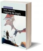 Gheler, l'esploratore - I  Il legame dei draghi