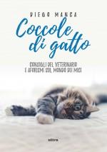 Coccole di gatto: Consigli del veterinario e aforismi sul mondo dei mici