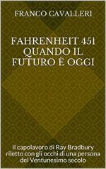 Fahrenheit 451. Quando il futuro è oggi