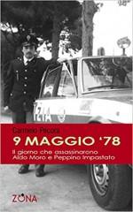 9 maggio '78. Il giorno che assassinarono Aldo Moro e Peppino Impastato