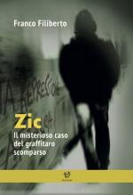 Zic - Il misterioso caso del graffitaro scomparso