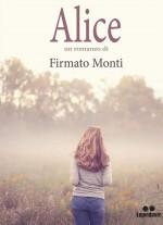 Firmato Monti - Alice - Jacopo Lupi Editore