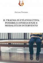 IL TRAUMA IN ETÀ EVOLUTIVA:  POSSIBILI CONSEGUENZE E MODALITÀ DI INTERVENTO