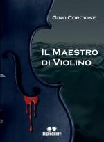 Gino Corcione - Il maestro di violino – Jacopo Lupi Editore