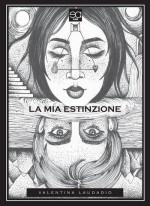 Valentina Laudadio - La Mia Estinzione - Jacopo Lupi Editore