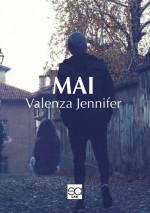 Jennifer Valenza - Mai - Jacopo Lupi Editore