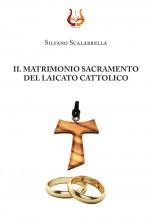 IL MATRIMONIO SACRAMENTO DEL LAICATO CATTOLICO