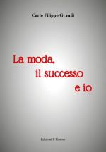 La moda, il successo e io