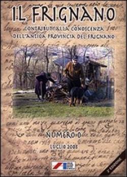 Il Frignano. Contributi alla conoscenza dell'antica provincia del Frignano vol. 0