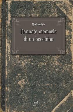 DANNATE MEMORIE DI UN BECCHINO