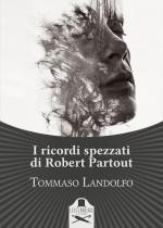I ricordi spezzati di Robert Partout