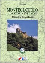Montecuccolo. La storia svelata attraverso i documenti (secc. XV-XX). I signori, la rocca, i feudi
