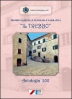 Premio nazionale di poesia e narrativa «Il Trebbo». Antologia 2011