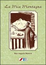 La mia montagna. Novelle, leggende e varietà (1903-1925)