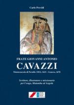 Frate Giovanni Antonio Cavazzi. Monteccucolo di Pavullo (MO) 1621-Genova 1678. Scrittore, illustratore e missionario per Congo, Matamba ed Angola