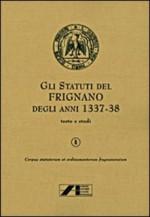 Gli statuti di Frignano degli anni 1337-1338. Vol. 1: Testo e studi.