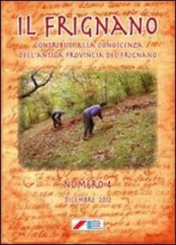 Il Frignano. Contributi alla conoscenza dell'antica provincia del Frignano. Vol. 4