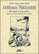 Antologia Frignanese. Libro Sussidiario di cultura regionale per le scuole elementari e medie (rist. anast. 1924)