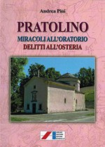 Pratolino. Miracoli all'oratorio, delitti all'osteria