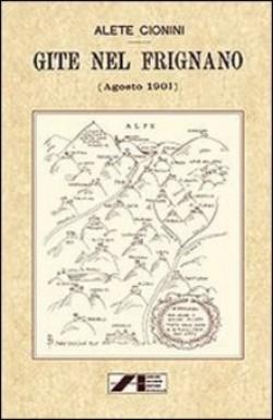 Gite nel Frignano (agosto 1901) (rist. anast.)