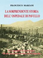La sorprendente storia dell'ospedale di Pavullo. Un ospedale di montagna da un secolo al servizio del Frignano