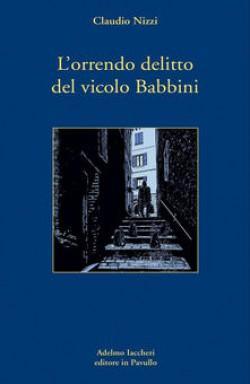 L' orrendo delitto del vicolo Babbini