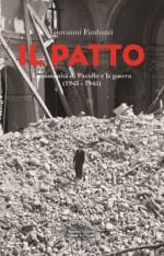 Il patto. La comunità di Pavullo e la guerra (1943-1945)