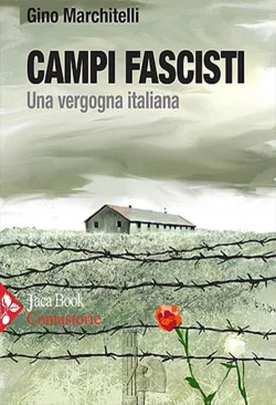 Campi Fascisti - Una vergogna italiana