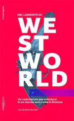 Nel labirinto di westworld