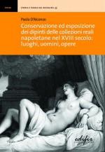 Conservazione ed esposizione dei dipinti delle collezioni reali napoletane nel XVIII secolo: luoghi, uomini, opere.